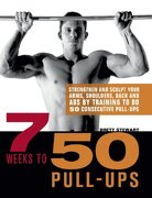 7 Weeks to 50 Pull-Ups: Strengthen and Sculpt Your Arms, Shoulders, Back, and abs by Training to do 50 Consecutive Pull-Ups (libro en inglés) - Brett Stewart - Ulysses Press