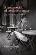 Algo Parecido al Verdadero Amor - Cristina Petit - Roca Editorial