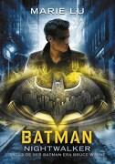 Batman: Nightwalker - Marie Lu - Montena