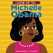 I Look up To.   Michelle Obama (libro en Inglés)