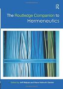 The Routledge Companion to Hermeneutics (Routledge Philosophy Companions) (libro en inglés)