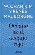 Océano Azul, Océano Rojo (Blue Ocean) - Kim W. Chan,Renee Mauborgne - Conecta