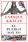 El Pueblo soy yo - Enrique Krauze - Debate