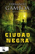 Ciudad Negra (b de Bolsillo) - Fernando Gamboa - B De Bolsillo (Ediciones B)