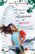 Esta es una Historia de Amor (b de Bolsillo) - Jessica Thompson - B De Bolsillo