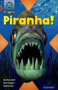 Project x Origins: Dark Blue Book Band, Oxford Level 15: Endangered: Piranha! (libro en inglés)