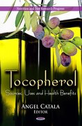 Tocopherol: Sources, Uses and Health Benefits (Nutrition and Diet Research Progress) (libro en inglés) - angel (edt) catala - Nova Science Pub Inc