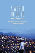 A World to Build: New Paths Toward Twenty-First Century Socialism (libro en inglés) - Marta Harnecker - Monthly Review Press