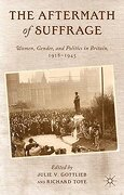 The Aftermath of Suffrage: Women, Gender, and Politics in Britain, 1918-1945 (libro en Inglés)