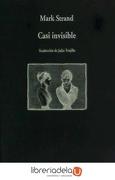 Casi Invisible - Mark Strand - Visor Libros
