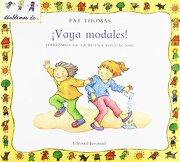 Vaya Modales!  Hablemos de la Buena Educacion - Thomas - Harker - Juventud