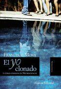 El yo Clonado: Y Otros Ensayos en Neurociencia - Francisco Mora - Alianza