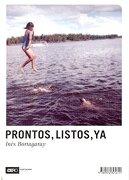 Prontos, Listos, ya - InÉS Bortagaray - Ediciones Puntocero