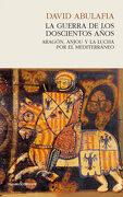 La Guerra de los Doscientos Años: Aragón, Anjou y la Lucha por el Mediterráneo - David Abulafia - Nordica Libros