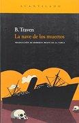 La Nave de los Muertos - B. Traven - Acantilado