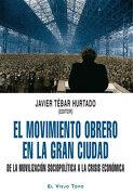 El Movimiento Obrero en la Gran Ciudad: De la Movilizacion Sociop Olitica a la Crisis Economica (Biblioteca Buridan) - Joan Coscubiela - El Viejo Topo