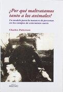 Por qué Maltratamos Tanto a los Animales?  Un Modelo Para la Masacre de Personas en los Campos de Exterminio Nazis (Ensayo) - Charles Patterson - Milenio Publicaciones S.L.