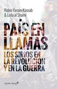 Un País en Llamas. Sirios en Revolución y Guerra - Robin Yassin-Kassab - Capitan Swing