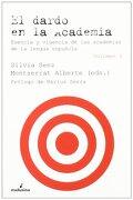 El Dardo en la Academia: Esencia y Vigencia de las Academias de la Lengua Española (2 Volúmenes) - Varios Autores - Melusina