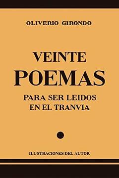 portada Veinte Poemas Para ser Leídos en el Tranvía. Ilustraciones del Autor.