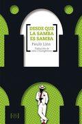 Desde Que La Samba Es Samba - Paulo Lins - TAJAMAR EDITORES