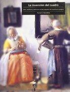 La Invención del Cuadro: Arte, Artífices y Artificios en los Orígenes de la Pintura Europea (Cultura Artística) - Victor I. Stoichita - Ediciones Del Serbal