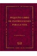 Pequeño Libro de Instrucciones Para la Vida - Jr. Jackson H. Brown - Vergara Y Riba Editores