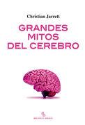 Grandes Mitos del Cerebro - Christian Jarrett - Biblioteca Buridan