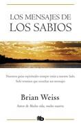 Los Mensajes de los Sabios - Brian Weiss - B De Bolsillo