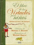 El Libro de las Virtudes Para Niños - William J. Bennett - Ediciones B