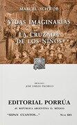 Vidas Imaginarias la Cruzada de los Niã'Os (Porrua) - Marcel Schwob - Porrua