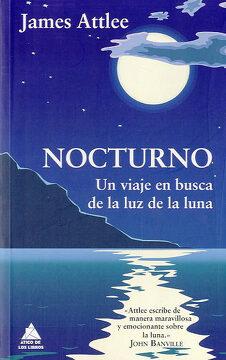 portada Nocturno: Un Viaje en Busca de la luz de la Luna (Ático de los Libros)