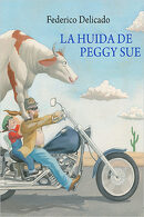 portada La Huída de Peggy sue - Federico Delicado - NORDICA LIBROS