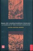 Bases del Constitucionalismo Mexicano. La Constitución de 1824 y la Teoría Constitucional - David Pantoja MorÁN - Fondo De Cultura Económica