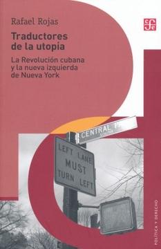 portada Traductores de la Utopía. La Revolución Cubana y la Nueva Izquierda de Nueva York