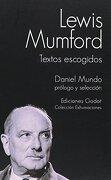 Lewis Mumford. Textos Escogidos - Lewis Mumford - Godot