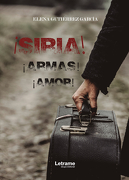 Siria!  Armas!  Amor! - Elena Gutiérrez García - Letrame