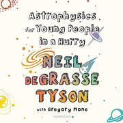 Astrophysics for Young People in a Hurry (libro en inglés) (Audiolibro)