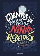 Cuentos de Buenas Noches Para Niñas Rebeldes. 100 Historias de Mujeres Extraordinarias