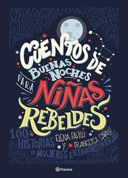 portada Cuentos de Buenas Noches Para Niñas Rebeldes. 100 Historias de Mujeres Extraordinarias
