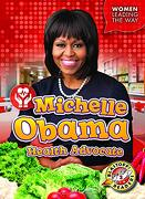Michelle Obama: Health Advocate (Women Leading the Way: Level 2 Early) (libro en inglés)