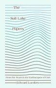 The Salt Lake Papers: From the Years in the Earthscapes of Utah (libro en inglés)