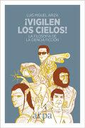 Vigilen los Cielos! - Luis Miguel Ariza - Arpa Editores