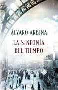 La Sinfonía del Tiempo - Alvaro Arbina - Ediciones B