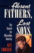 Absent Fathers, Lost Sons: The Search for Masculine Identity (c. G. Jung Foundation Books Series) (libro en Inglés) - Guy Corneau - Shambhala