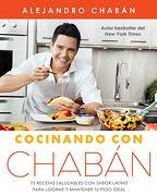 Cocinando con Chabán: 75 Recetas Saludables con Sabor Latino Para Lograr y Mantener tu Peso Ideal (Atria Espanol) - Alejandro Chabán - Atria Books