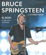 Bruce Springsteen y la e Street Band: El Boss. Historia Ilustrada - Gillian G. Gaar - Librero