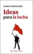 Ideas Para la Lucha - Marta Harnecker - Ediciones De Intervención Cultural
