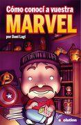Cómo Conocí a Vuestra Marvel - Dani Lagi - Panini