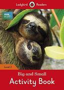 Bbc Earth: Big and Small Activity Book: Level 2 (Ladybird Readers) (libro en inglés)